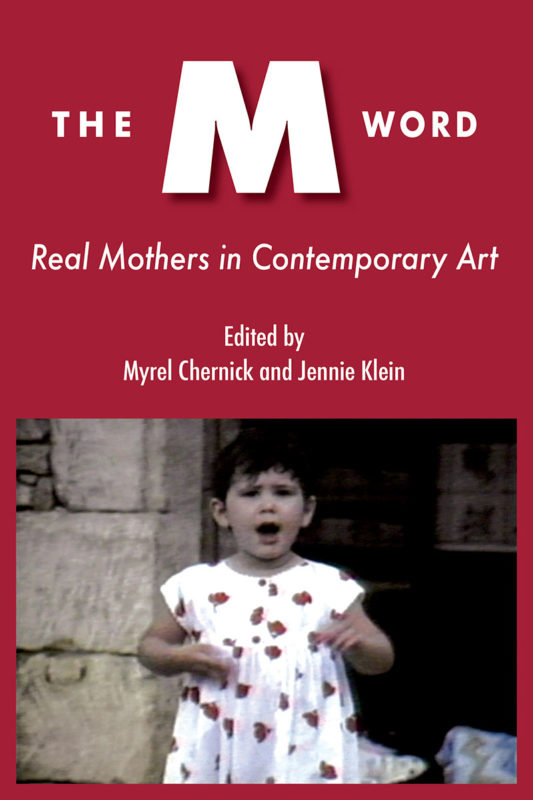 cover of book edited by Myrel Chernick about art and the maternal The M Word